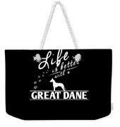 Great Dane Design Life Is Better With A Great Dane Paws Weekender Tote Bag