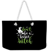 Halloween Shirt Dont Be A Basic Witch Costume Tee Gift Weekender Tote Bag