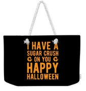 Halloween Shirt Sugar Crush On You Happy Halloween Gift Tee Weekender Tote Bag