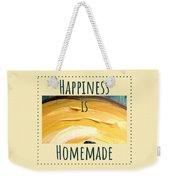 Happiness Is Homemade #3 Weekender Tote Bag