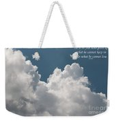 He Is No Fool Who Gives Up What He Cannot Keep To Gain What He Cannot Lose Weekender Tote Bag
