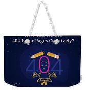 How Can You Turn The 404 Error Pages Interesting And Engaging Weekender Tote Bag