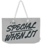 I Am Special When Lit Weekender Tote Bag