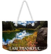 I Am Thankful Weekender Tote Bag