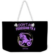 I Dont Ask Permission Capricorn Zodiac Horoscope Weekender Tote Bag