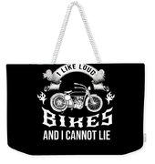 i like loud bikes and i cannot lie Biker Bike Gift Weekender Tote Bag