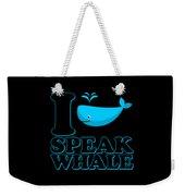 I Speak Whale Weekender Tote Bag