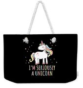 Im Seriously A Unicorn Weekender Tote Bag
