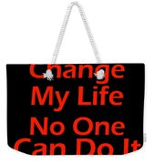 Inspirational Quotes - Life Quotes Weekender Tote Bag