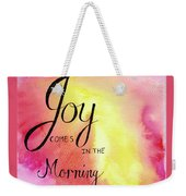 Joy Comes In The Morning Weekender Tote Bag