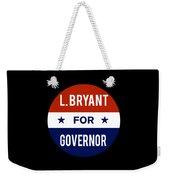L Bryant For Governor 2018 Weekender Tote Bag