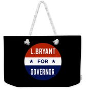 L Bryant For Governor 2018 Weekender Tote Bag