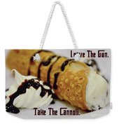 Leave The Gun Take The Cannoli Weekender Tote Bag