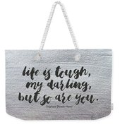 Life Is Tough #paintingbackground #inspirational Weekender Tote Bag