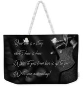 Life...... She Wrote Weekender Tote Bag