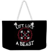 Lift Like A Beast Weightlifting Powerlifting Gym Weekender Tote Bag