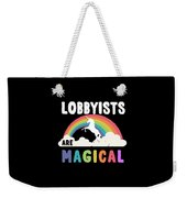 Lobbyists Are Magical Weekender Tote Bag