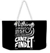 Lost Until Mom Cant Find It Funny Humor From Daughter Or Son Weekender Tote Bag