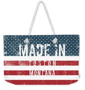 Made In Toston, Montana #toston Weekender Tote Bag