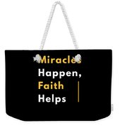 Miracles Happen Faith Helps Bible Christian Love Weekender Tote Bag