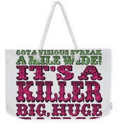 No06 My Silly Quote Poster Weekender Tote Bag