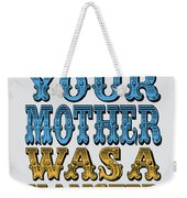 No15 My Silly Quote Poster Weekender Tote Bag