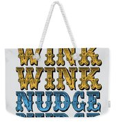 No18 My Silly Quote Poster Weekender Tote Bag