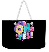 Oh Yess Good Old Times Born In The 90s Gift Or Present Weekender Tote Bag