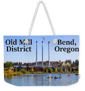Old Mill District Bend Oregon Weekender Tote Bag