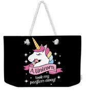 Pacifier Fairy Gift Idea Unicorn Took My Paci Away Weekender Tote Bag