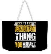 Psychiatrist You Wouldnt Understand Weekender Tote Bag