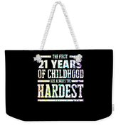 Rainbow Splat First 21 Years Of Childhood Always The Hardest Funny Birthday Gift Idea Weekender Tote Bag