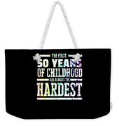 Rainbow Splat First 50 Years Of Childhood Always The Hardest Funny Birthday Gift Idea Weekender Tote Bag