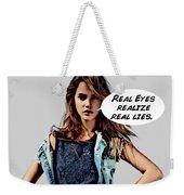 Real Eyes Weekender Tote Bag