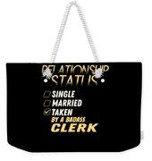 Relationship Status Taken By A Badass Clerk Weekender Tote Bag