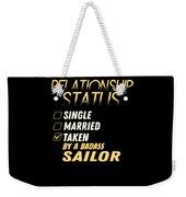 Relationship Status Taken By A Badass Sailor Weekender Tote Bag