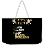 Relationship Status Taken By A Logistics Manager Weekender Tote Bag