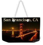 San Francisco Ca Golden Gate Bridge At Night Weekender Tote Bag