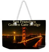 San Francisco Golden Gate Bridge At Night Weekender Tote Bag