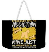 Soft Coated Wheaten Terrier Funny Dog Addiction Weekender Tote Bag