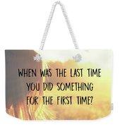 Take One Quote Weekender Tote Bag