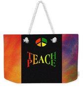 Teach Peace One Weekender Tote Bag