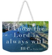 The Lord Is With Me Weekender Tote Bag
