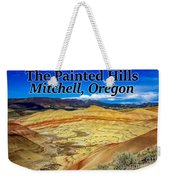 The Painted Hills Mitchell Oregon Weekender Tote Bag