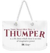 Thou Shalt Not Tell A Thumper Weekender Tote Bag
