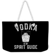 Vodka Is My Spirit Guide Funny Drinking Weekender Tote Bag
