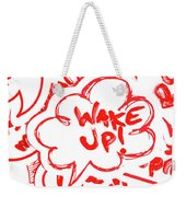 Wake Up Weekender Tote Bag