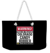 Warning Colorado Candy Robber Weekender Tote Bag