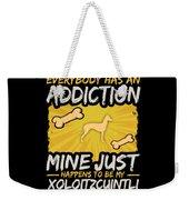Xoloitzcuintli Funny Dog Addiction Weekender Tote Bag