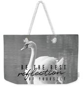 Your Best Reflection Quote Weekender Tote Bag